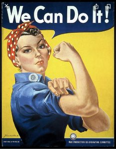 Rosie the Riveter poster from World War 2. An image of a woman wearing a blue boiler suit and a red hair scarf with the words We Can Do It! at the top/